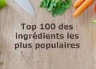 Top 100 des ingrédients les plus populaires dans les recettes au Québec