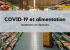COVID-19 et alimentation: questions et réponses