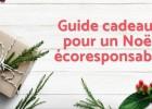 Guide cadeaux pour un Noël écoresponsable
