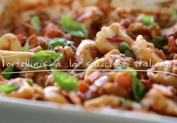 Tortellinis à la saucisse italienne