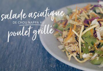 Salade asiatique de chou nappa au poulet grillé